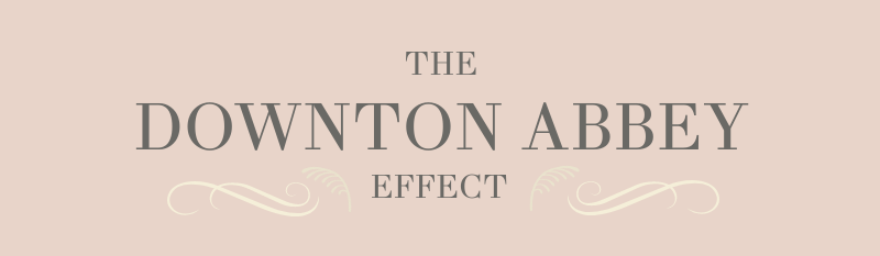 the downton abbey effect banner